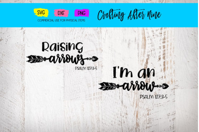 I'm an Arrow, Raising Arrows Bundle, Psalms 127:3-5, Christian Mom Say