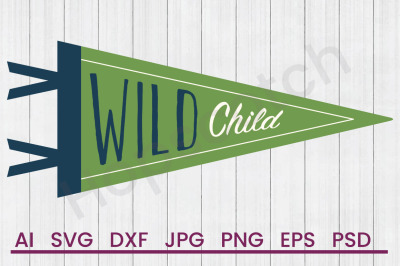 Wild Child- SVG File, DXF File