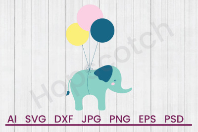 Elephant Balloons- SVG File, DXF File