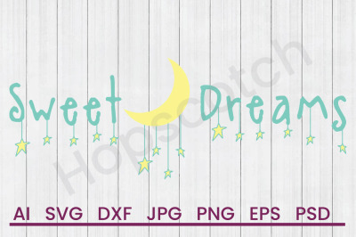 Sweet Dreams- SVG File, DXF File