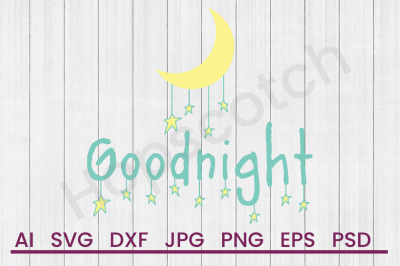 Goodnight- SVG File, DXF File