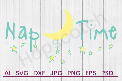 Nap Time- SVG File, DXF File