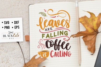 Leaves are falling coffee is calling SVG