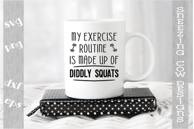 My exercise routine is made up of Diddly Squats