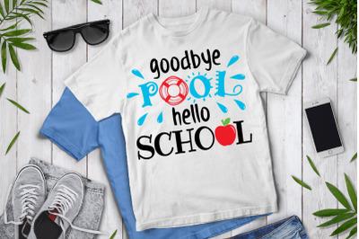 Goodbye Pool Hello School SVG, Back to School SVG Files