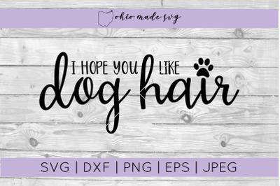 I Hope You Like Dog Hair Welcome Mat SVG