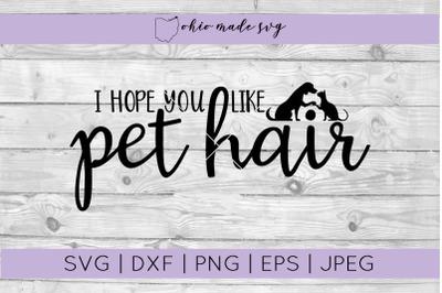 I Hope You Like Pet Hair Welcome Mat SVG