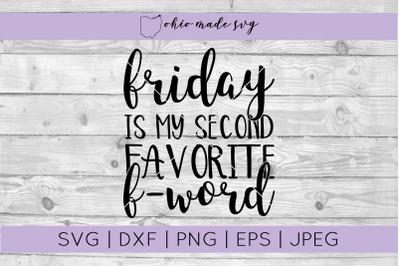 Friday Is My Second Favorite F Word SVG