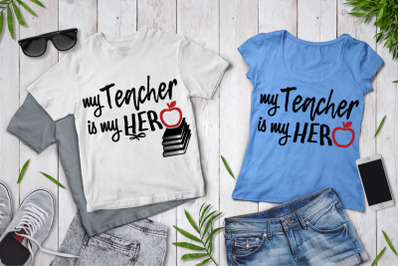 My Teacher Is My Hero SVG, School SVG, School Shirt, School Clipart