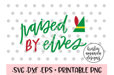 Raised By Elves SVG DXF EPS PNG Cut File  Cricut  Silhouette