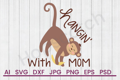 Hangin With Mom - SVG File, DXF File
