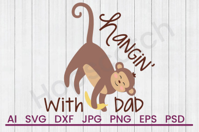 Hangin With Dad - SVG File, DXF File