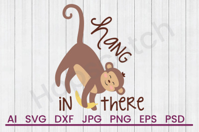 Hang In There Monkey - SVG File, DXF File