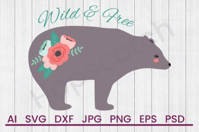 Wild & Free Bear - SVG File, DXF File