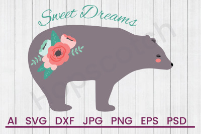 Sweet Dreams Bear - SVG File, DXF File