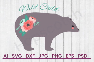 Wild Child Bear - SVG File, DXF File