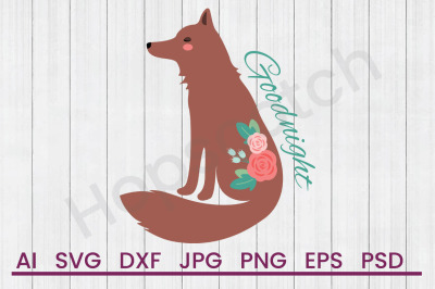 Goodnight Fox - SVG File, DXF File