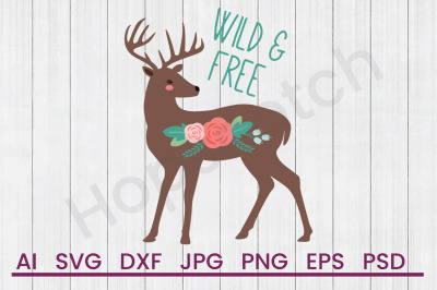 Wild & Free Deer - SVG File, DXF File