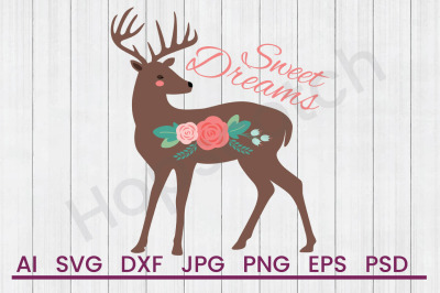 Sweet Dreams Deer - SVG File, DXF File