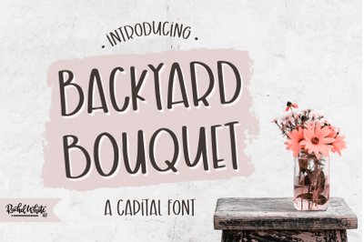 Backyard Bouquet, a capital font