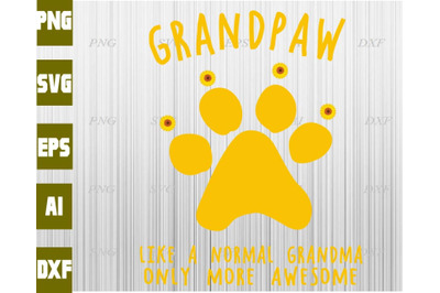 Grandpaw like a normal grandma only more awesome svg, dxf,eps,png, Dig