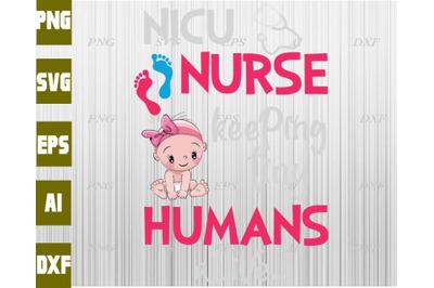 Nicu nurse keeping tiny humans alive.. svg, dxf,eps,png, Digital Downl