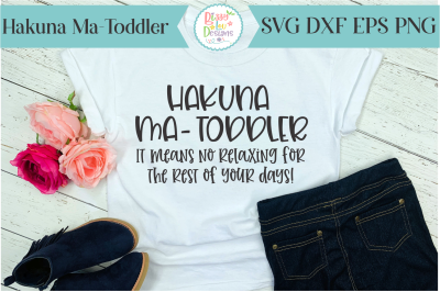 Hakuna Ma Toddler SVG cutting file