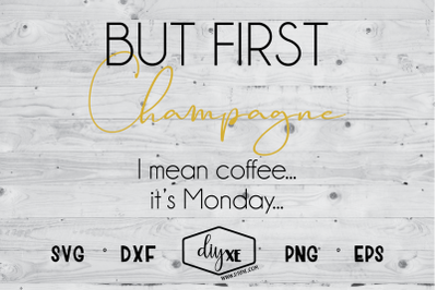 But First Champagne, I Mean Coffee...
