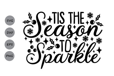 is The Season To Sparkle Svg, Christmas Svg, Winter Svg, Holidays Svg.