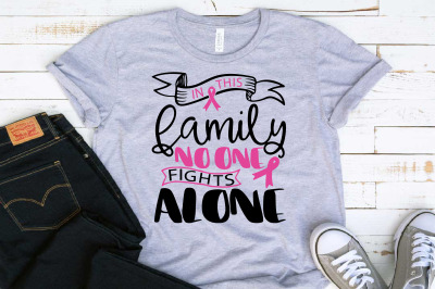 In this family nobody fights alone Breast Cancer svg 1520s