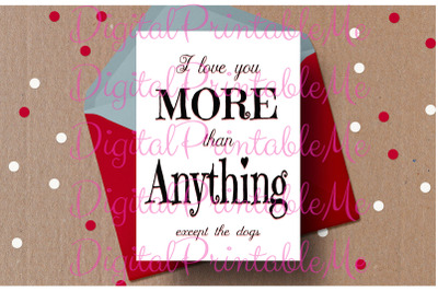 Funny Valentine Card, I love you more, Dogs, Dog card, anti valentines