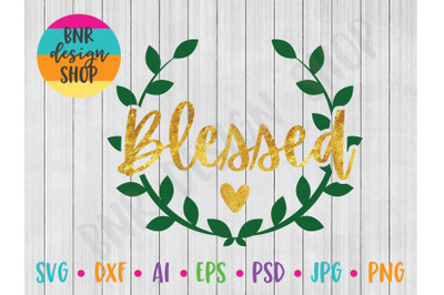 Blessed SVG, Wreath SVG, SVG for Sign Making, SVG FIle, DXF File