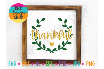 Thankful SVG, Wreath SVG, SVG for Sign Making, SVG FIle, DXF File