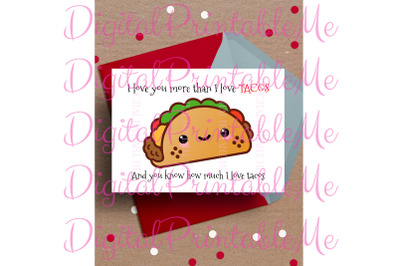 Funny Valentine Card, I love you more than tacos, taco card, Printable