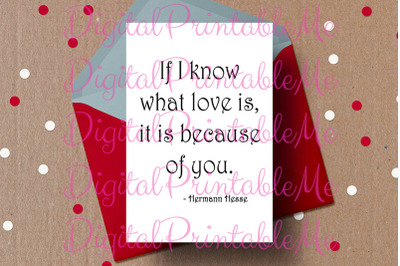 Printable Valentine Card hermann hesse Quote Love Card If i know what