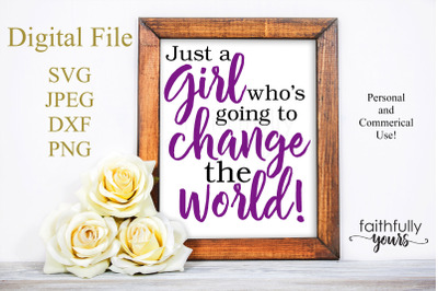 Just a girl who's going to change the world svg digital cut file