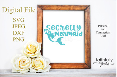 Secretly a Mermaid SVG PNG JPEG DXF digital cut file