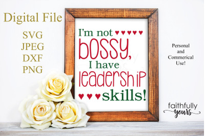 I'm not bossy, I have leadership skills. SVG PNG JPEG DXF