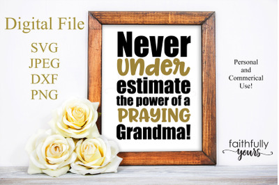 Never underestimate the power of a praying grandma SVG PNG JPEG DXF
