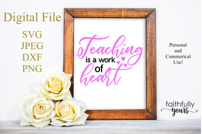 Teaching is a work of heart SVG PNG JPEG DXF digital cut file