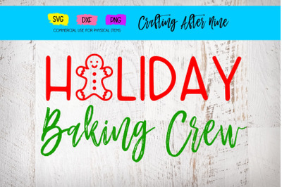 Holiday Baking Crew, Christmas Sign, File for Cutting Machine, SVG DXF