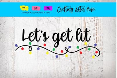 Let's Get Lit, Christmas Sign Bundle, File for Cutting Machine, SVG DX