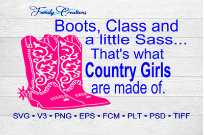 Boots, Class and a little Sass.. That's what Country Girls are made of