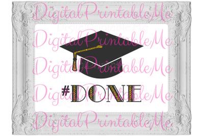 Graduation Poster #DONE Poster Sign Photo prop decoration Black Gold G