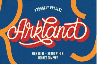 Arkland Monoline + Shadow