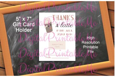 Gift Card Holder Thanks a Latte, Thank You, Coffee gift card Teacher G