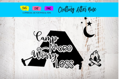 Camp More Worry Less, Tent Fire Stars, Campfire Adventure, Lakeside