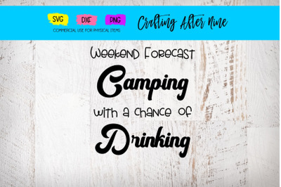 Weekend Forecast Chance of Drinking, Camper Mountains, Camping Bucket