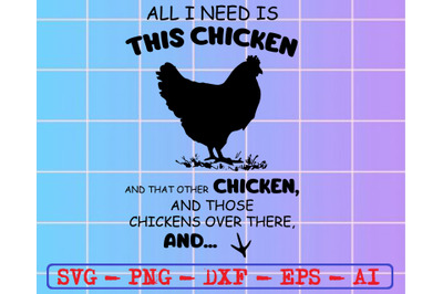 All i need is this chicken and that other chicken and those chickens o