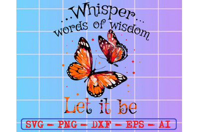 Whisper words of wisdom let it be svg, dxf,eps,png, Digital Download